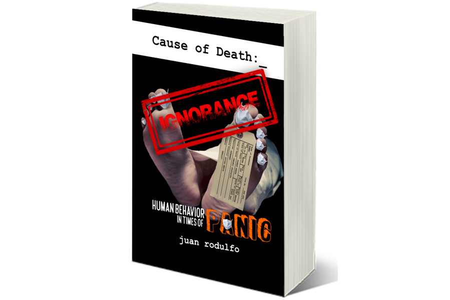 Cause of Death: IGNORANCE, Human Behavior in times of PANIC by Juan Rodulfo