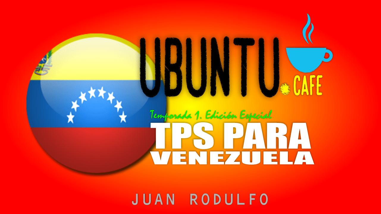 TPS/DED/Permiso de Trabajo para Venezuela explicado por Juan Rodulfo en Ubuntu Cafe