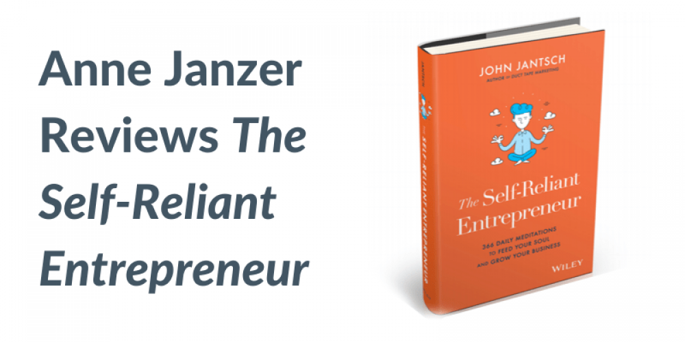Book Review from Anne Janzer – The Self-Reliant Entrepreneur