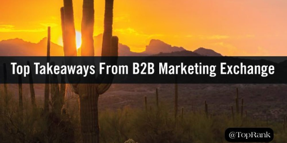 That's A Wrap: Top Takeaways From 2019's B2B Marketing Exchange