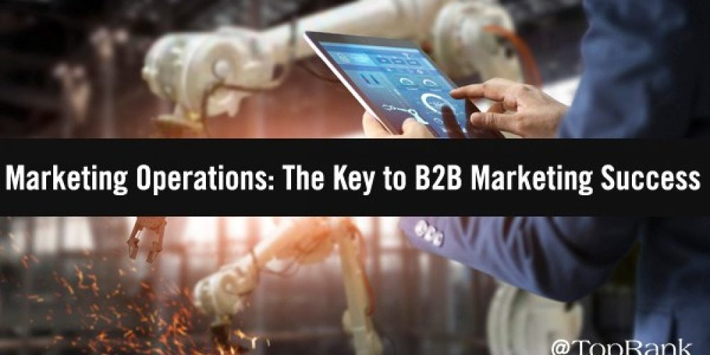A Well-Oiled Machine: Why Every B2B Marketing Team Needs Marketing Operations