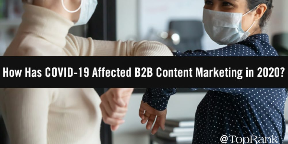 New Research: How B2B Content Marketers Are Impacted and Pivoting During the Pandemic