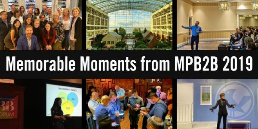 Imagine What's Possible: Top Insights & Favorite Marketing Moments From #MPB2B 2019