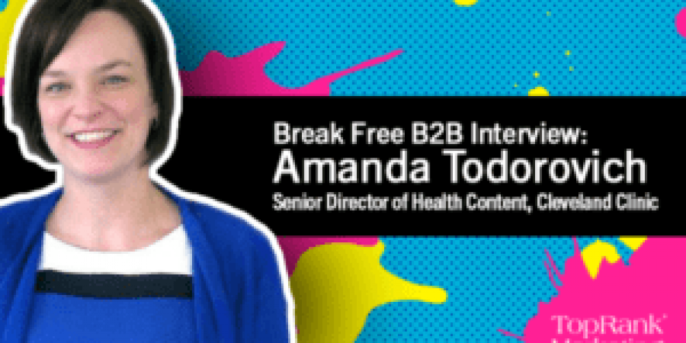 Break Free Series: Amanda Todorovich on Creating Content that Pays Off