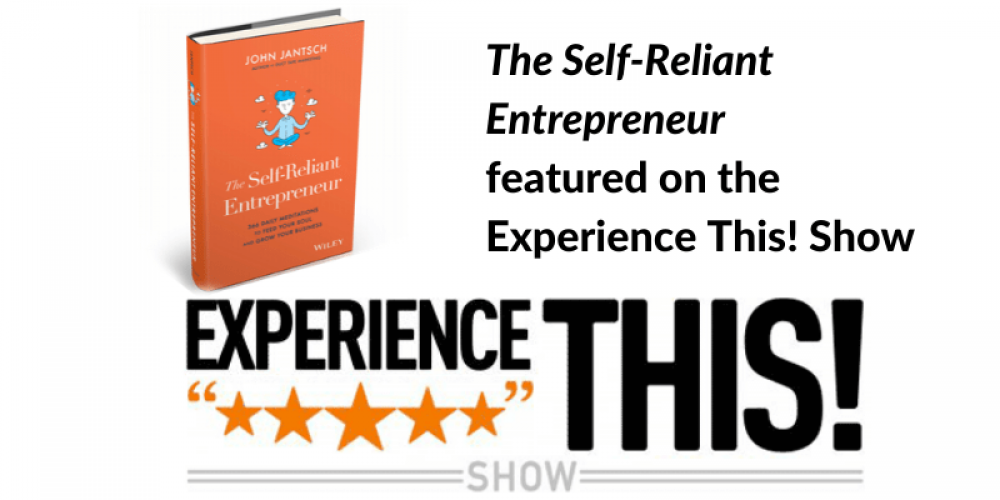 The Experience This! Show – The Self-Reliant Entrepreneur