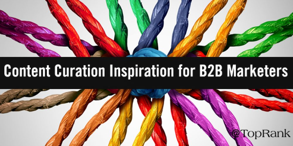Content Curation Inspiration: Types, Examples, & Use Cases for B2B Marketers