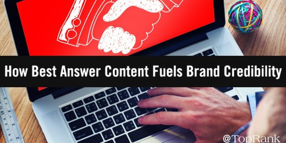 Trust Factors: How Best Answer Content Fuels Brand Credibility