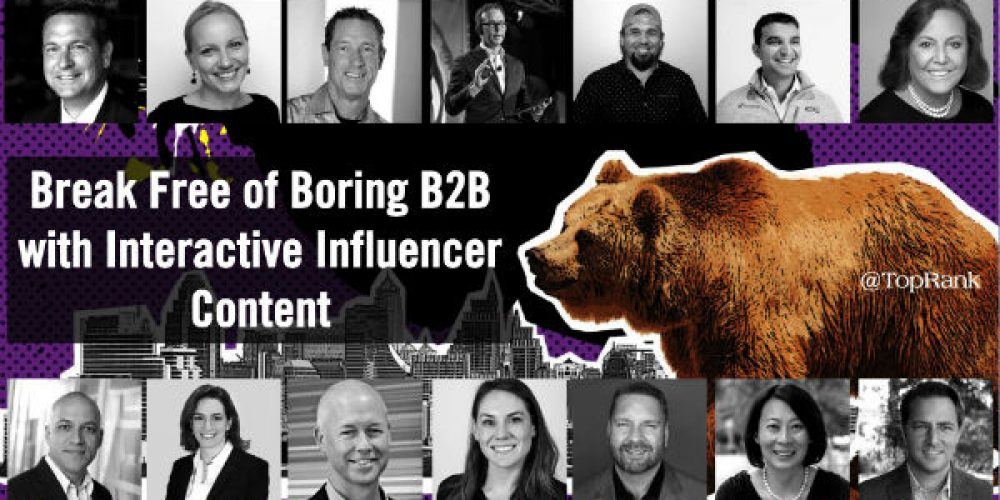 Break Free of Boring B2B with Interactive Influencer Content