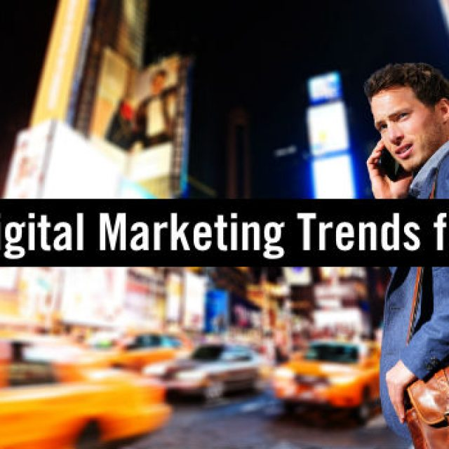 Explore, Experience, Engage: 6 Top Digital Marketing Trends for 2019