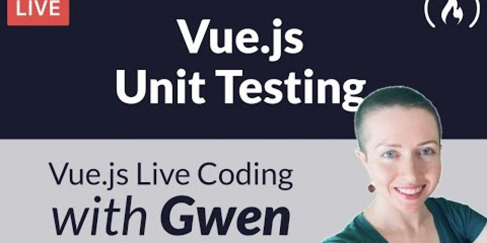 Unit Testing in Vue.js – with Gwen Faraday