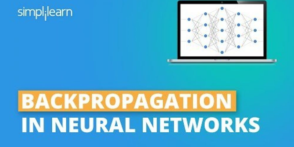 Backpropagation In Neural Networks | Backpropagation Algorithm Explained For Beginners | Simplilearn