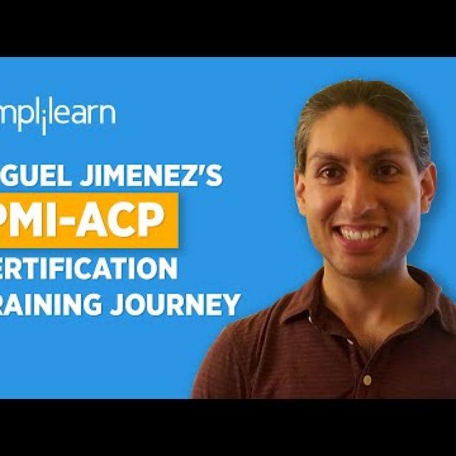 Immediate Success | Miguel Jimenez's PMI-ACP Certification Training Journey | Simplilearn Reviews
