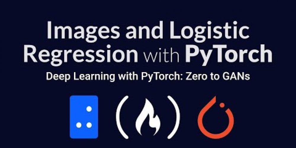 PyTorch Images and Logistic Regression | Deep Learning with PyTorch: Zero to GANs | Part 2 of 6