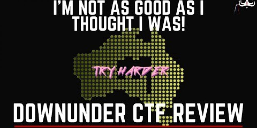 DownUnder CTF Review – I'm not as good as I thought I was!