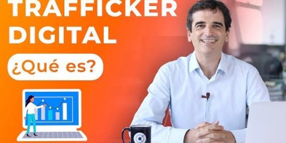 ¿Qué es exactamente un TRAFFICKER DIGITAL? 🤔
