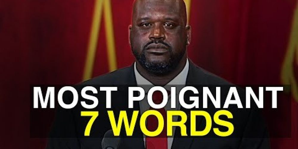 Most Poignant 7 Words Ever Spoke – YOU MUST HEAR THIS!