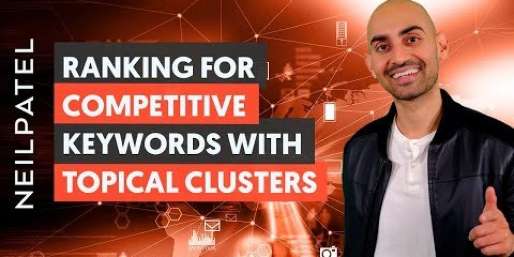 Rank In Competitive Markets With Topical Clusters – Module 2 – Lesson 2 – Content Marketing Unlocked
