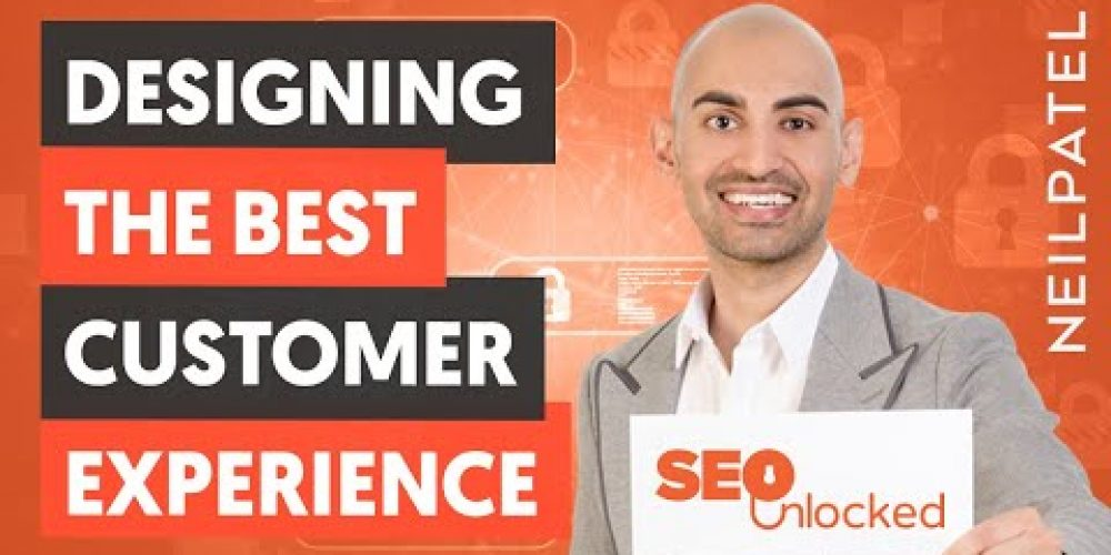 Designing Your Customer Experience & Case Studies – Module 7 – Part 3 – SEO Unlocked