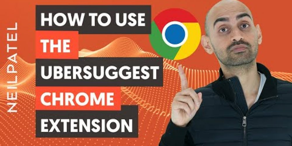 How to Use the Ubersuggest Chrome Extension to Get More Traffic and Rankings