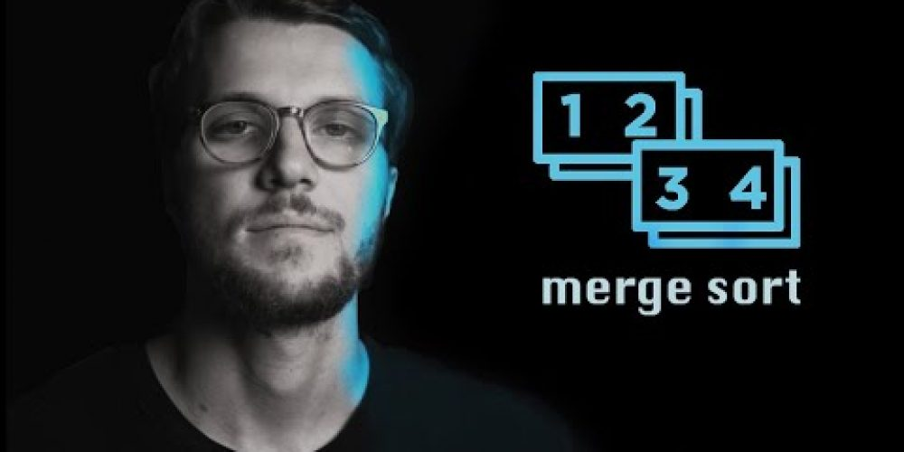 Merge Sort – Coding Algorithms Explained