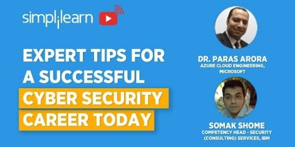 Expert Tips For A Successful Cyber Security Career Today | Cyber Security Training 2020| Simplilearn