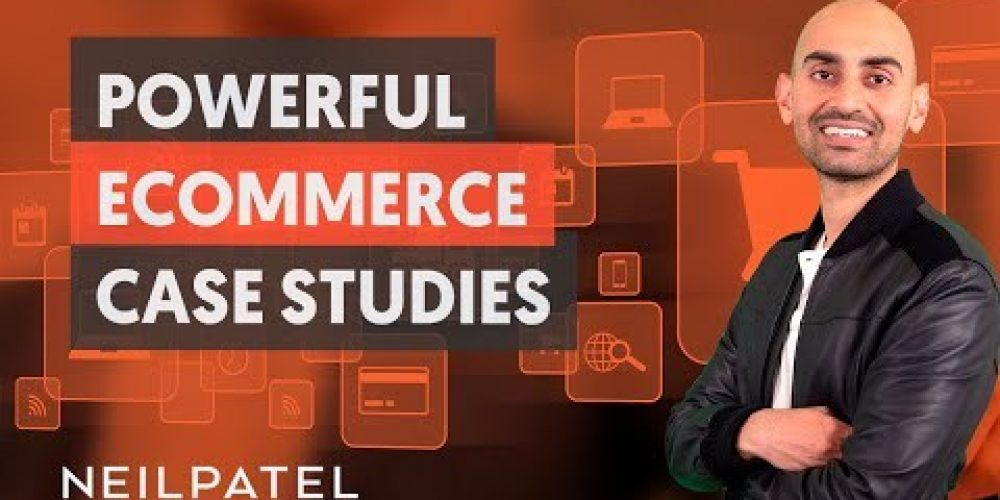 21 eCommerce Case Studies – Module 4 – Part 3 – eCommerce Unlocked