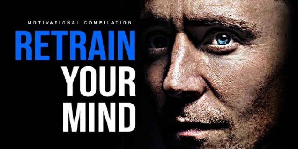 RETRAIN YOUR MIND – 30 Minute Motivational Speeches | Best Motivation 2020