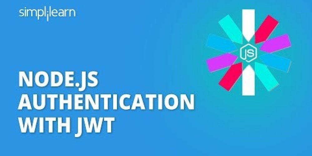 Node.js Authentication With JWT | Node JWT Authentication Example | NodeJS Tutorial | Simplilearn