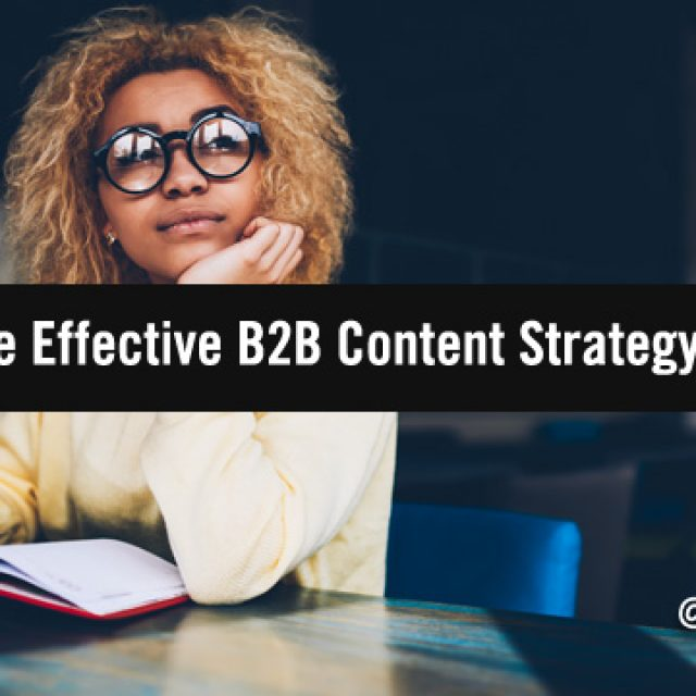 For a More Effective B2B Content Strategy, T.H.I.N.K.