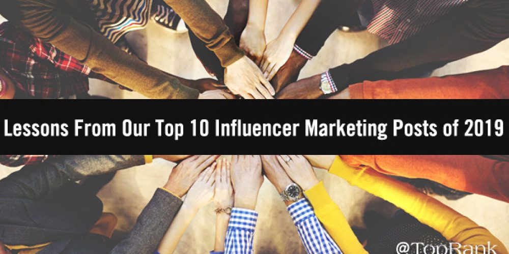 Lessons From Our Top 10 Influencer Marketing Posts of 2019