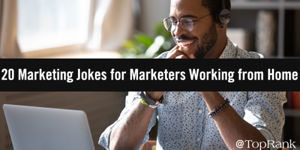 20 Marketing Jokes for Marketers Working from Home