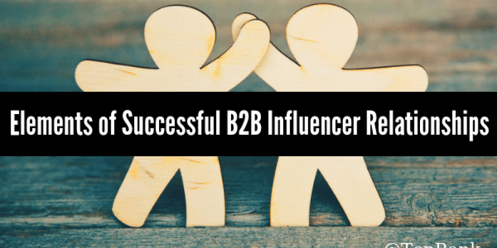 Sowing the Seeds of Success: 3 Elements of Strong B2B Influencer Relationships