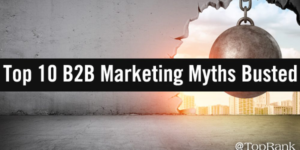 B2B Marketing Mythbusters: Dispelling 10 Common Myths with Extraordinary Marketing