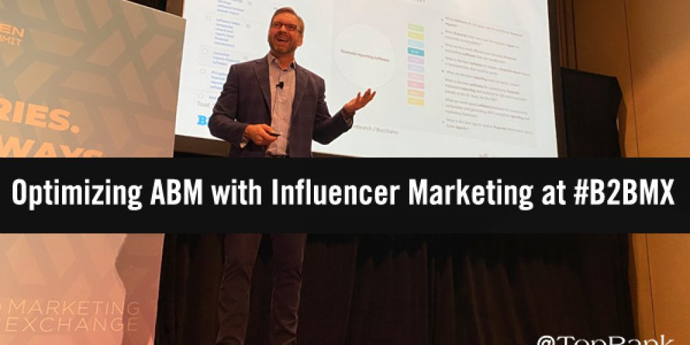 Optimizing ABM with Influencer Marketing at #B2BMX