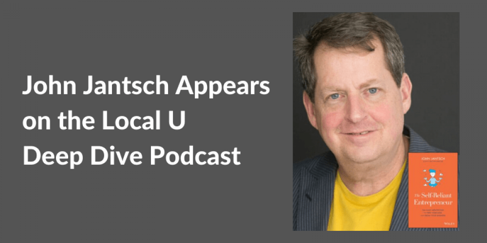John Jantsch on the Local U Deep Dive Podcast – The Self-Reliant Entrepreneur