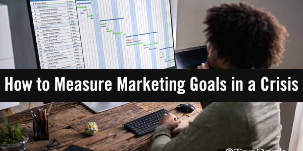 How to Measure Changing Marketing Goals During a Crisis
