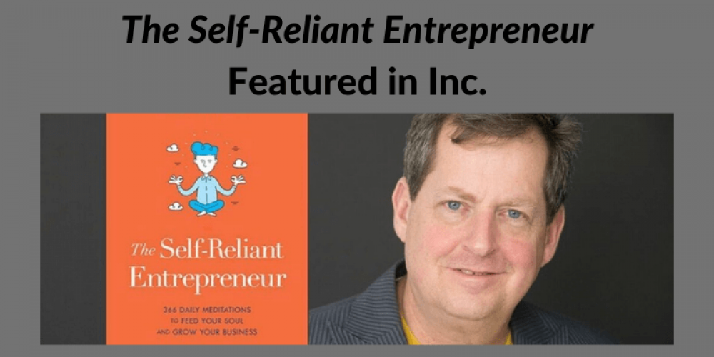 Featured Article in Inc. – The Self-Reliant Entrepreneur