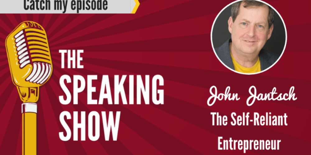 John Jantsch on The Speaking Show Podcast – The Self-Reliant Entrepreneur