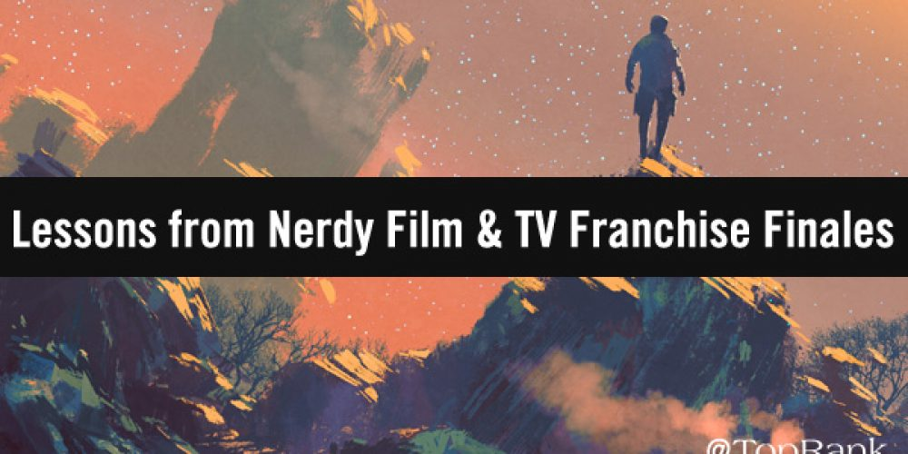 B2B Content Marketing Lessons from 2019's Nerdy Film & TV Franchise Finales