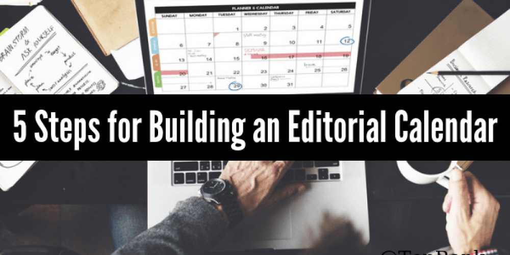 Content Marketing Planning: How to Build Your Editorial Calendar