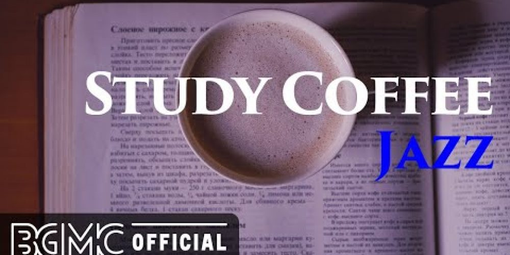 STUDY COFFEE JAZZ: Smooth Slow Jazz – Background Instrumental Music for Relaxing