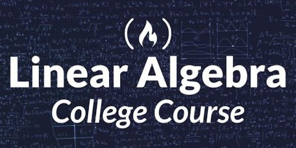 Linear Algebra – Full College Course
