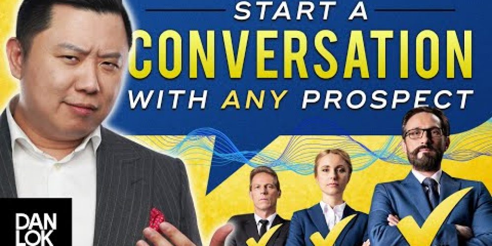 The Single Best Way To Start A Sales Conversation with Any Prospect