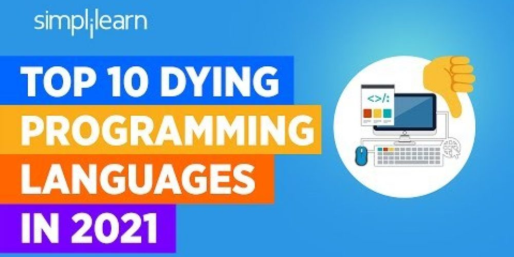 Top 10 Dying Programming Languages In 2021   Worst Programming Languages In 2021   Simplilearn