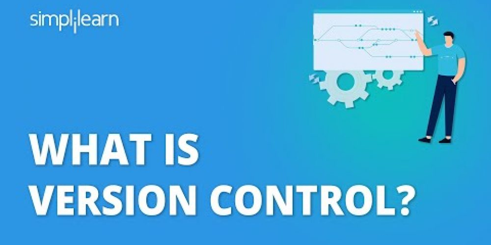 What Is Version Control? | Git Version Control | Version Control In Software Engineering|Simplilearn
