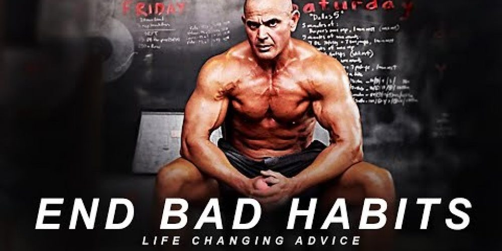 END THE BAD HABITS – Watch It and You'll See The Results