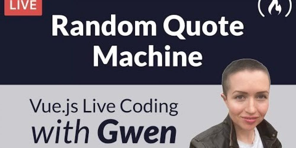 Live Coding Project: Create a Random Quote Machine using Vue.js – with Gwen Faraday
