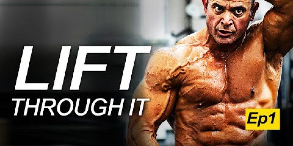 LIFT THROUGH IT – Best Motivational Video | Mark Bell Ep.01