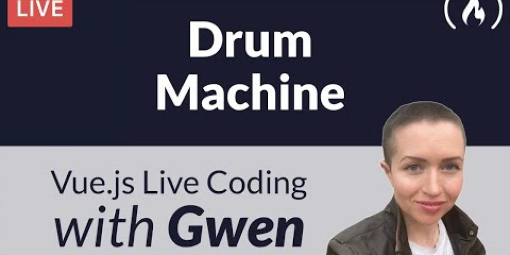 Live Coding Project: Create a Drum Machine using Vue.js – with Gwen Faraday