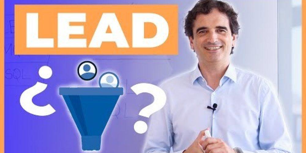 ¿Qué es un LEAD? + Tipos de Leads: MQL y SQL